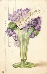 A HAPPY EASTER  purple violets in green clear vase