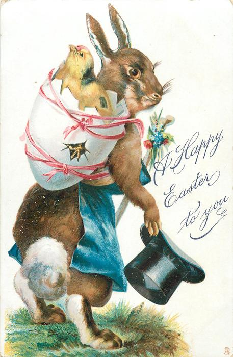 A HAPPY EASTER TO YOU  rabbit with top hat in right paw & chick breaking out of egg on his back