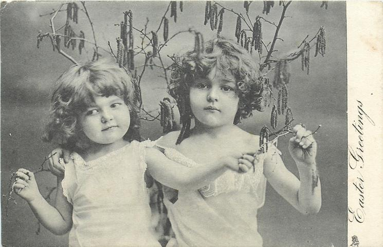 EASTER GREETINGS  two girls with branches & catkins, girl on left reaches across front of other girl