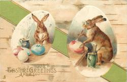 EASTER GREETINGS  two egg-shaped insets showing rabbits painting, green ribbon across card