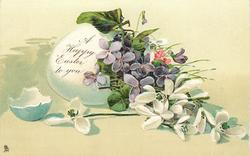 A HAPPY EASTER TO YOU  violets & snowdrops in white egg