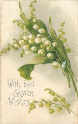 WITH BEST EASTER WISHES  bunch of creamy white lilies of the valley, two sprigs below