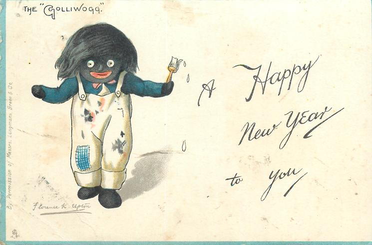 """A HAPPY NEW YEAR TO YOU, THE """"GOLLIWOGG"""" he has been painting"""