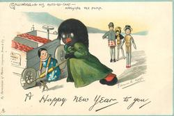 A HAPPY NEW YEAR TO YOU, GOLLIWOGG & HIS AUTO-GO-CART- APPLYING THE PUMP