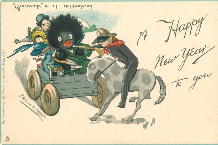 """A HAPPY NEW YEAR TO YOU, """"GOLLIWOGG"""" & THE HIGHWAYMAN"""