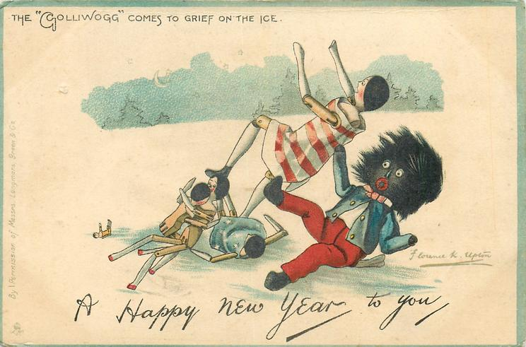 "A HAPPY NEW YEAR TO YOU, THE ""GOLLIWOGG"" COMES TO GRIEF ON THE ICE"