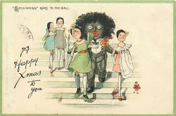 "A HAPPY XMAS TO YOU, ""GOLLIWOGG"" GOES TO THE BALL"