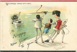 "A HAPPY NEW YEAR TO YOU, ""GOLLIWOGG"" SAVED ON A RAFT"