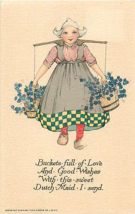 BUCKETS FULL OF LOVE AND GOOD WISHES WITH THIS SWEET DUTCH MAID I SEND