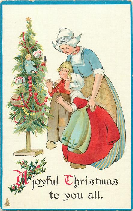 A JOYFUL CHRISTMAS TO YOU ALL  Dutch mother looks down at boy & girl as they admire tree