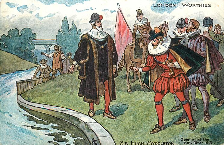 SIR HUGH MYDDLETON, OPENING OF THE NEW RIVER 1613