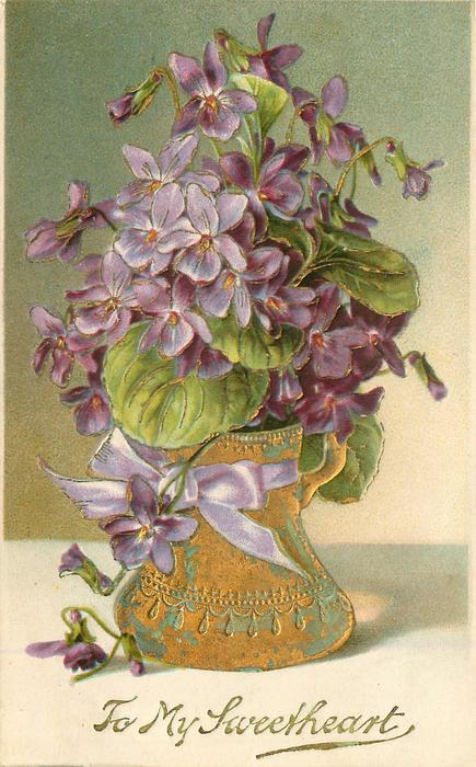 TO MY SWEETHEART  violets in gilt jug, violet ribbon