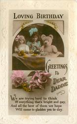 LOVING BIRTHDAY GREETINGS TO DEAR DADDIE  inset of girl sitting at table between doll & teddy, roses below