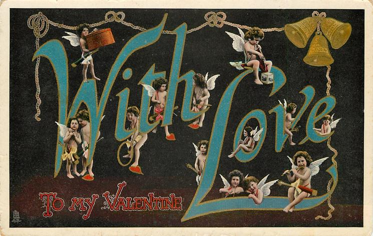 WITH LOVE TO MY VALENTINE (in blue & red)  many cupids & three bells