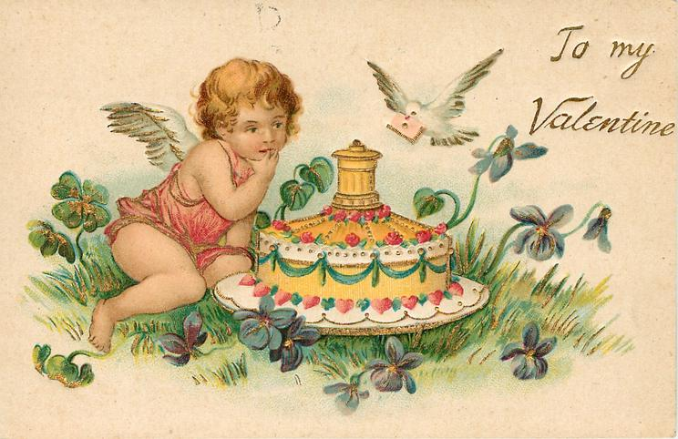 TO MY VALENTINE  cupid in red looks at fancy cake, dove