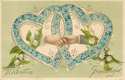 VALENTINE GREETINGS  two hands clasped between two forget-me-not hearts, lilies of the valley