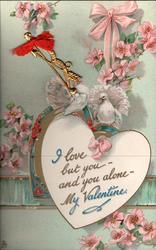I LOVE BUT YOU AND YOU ALONE, MY VALENTINE  two white doves above heart, dog-roses
