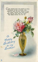 A HAPPY BIRTHDAY TO MY BROTHER roses in vase