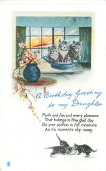 A BIRTHDAY GREETING TO MY DAUGHTER  kittens in bowl & below, vase of blossom left