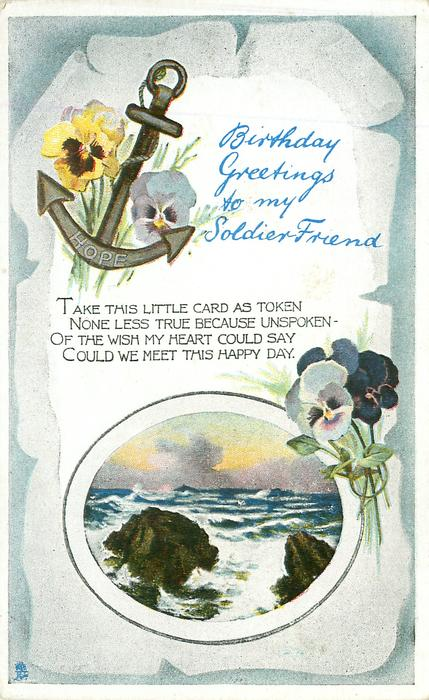 BIRTHDAY GREETINGS TO MY SOLDIER FRIEND anchor, pansies, inset sea view