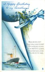 A HAPPY BIRTHDAY TO MY SWEETHEART  forget-me-nots above, ocean liner below