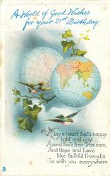 A WORLD OF GOOD WISHES FOR YOUR 21ST BIRTHDAY   two globes, two birds, ivy