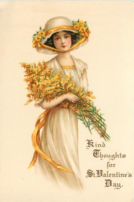 KIND THOUGHTS FOR ST. VALENTINE'S DAY  girl carries armful of golden-rod, , yellow roses in hat-band