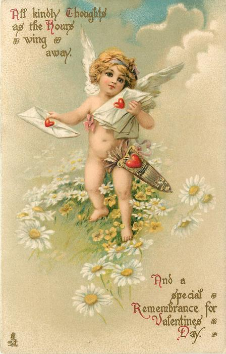 ALL KINDLY THOUGHTS AS THE HOURS WING AWAY AND A SPECIAL REMEMBRANCE FOR VALENTINES DAY  cupid & daisies
