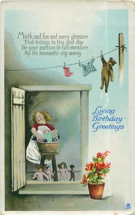 LOVING BIRTHDAY GREETINGS  girl in doorway washing dolls, teddie hangs from clothes-line