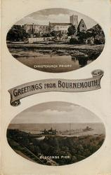 2 insets, GREETINGS FROM BOURNEMOUTH, CHRISTCHURCH PRIORY/BOSCOMBE PIER
