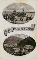 2 insets  GREETINGS FROM ISLE OF MAN,   ARRIVAL OF STEAMERS, VICTORIA PIER, DOUGLAS, I.O.M./GLEN HELEN, I.O.M.