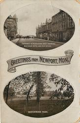 GREETINGS FROM NEWPORT, MON., ENTRANCE TO ALEXANDRA DOCK, SHOWING WATERLOO HOTEL AND POST OFFICE and BEECHWOOD PARK
