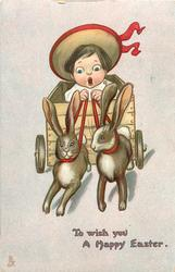TO WISH YOU A HAPPY EASTER  child drives cart pulled by two rabbits