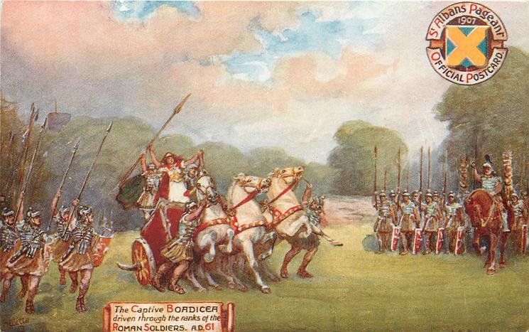 THE CAPTIVE BOADICEA DRIVEN THROUGH THE RANKS/ ROMAN SOLDIERS, A.D.61
