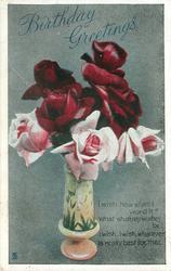 BIRTHDAY GREETINGS  vase of red & pink roses