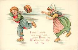 I WISH I MIGHT RUN AWAY WITH YOUR HEART THIS ST. VALENTINE'S DAY  two Dutch children skate left