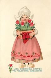 WEE GRETCHEN BRINGS YOU VALENTINE GREETINGS  Dutch girl carries bowl of tulips