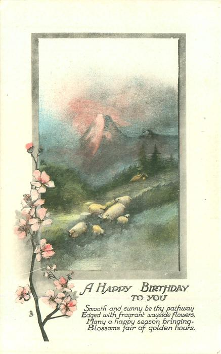 A HAPPY BIRTHDAY TO YOU blossom lower left & inset sheep in meadow below mountain