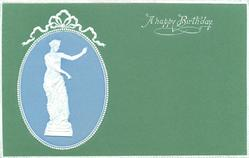 A HAPPY BIRTHDAY  inset nouveau design of white female statue, blue background, set in green, white surrounds