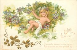 WITH MY LOVE   BLOSSOMS FOR BLOSSOMS, BESTREW THY WAY, AND LOVE, SWEET LOVE, MAKE GLAD EACH DAY   cupid in violets