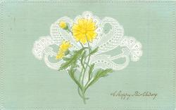 A HAPPY BIRTHDAY  design of yellow daisies superimposed on lace, grey/blue background