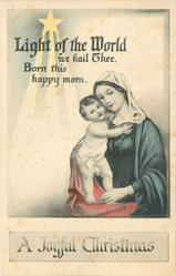 A JOYFUL CHRISTMAS  LIGHT OF THE WORLD WE HAIL THEE, BORN THIS HAPPY MORN  madonna & baby jesus