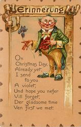 ERINNERUNG  ON CHRISTMAS DA, ALREADY YET, I SEND TO YOU A VIOLET, UND HOPE YOU NEFER VILL FORGET, DER GLADSOME TIME VEN FIRST WE MET.