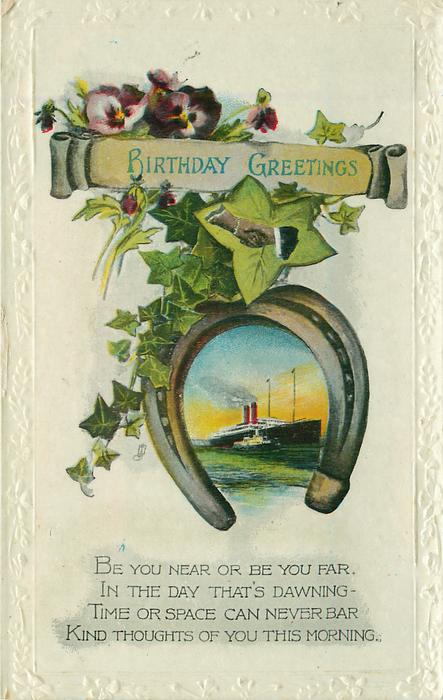 BIRTHDAY GREETINGS ship in horseshoe, ivy, pansies