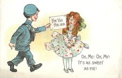 FOR YOU FEB.14TH on valentine card, OH, ME! OH, MY! IT'S AS SWEET AS PIE!  mail man gives letter for girl