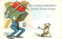 OFF ON THEIR HONEYMOON-- SPOON! SPOON! SPOON!  man with lots of luggages left, his head not visable, dog laughs right