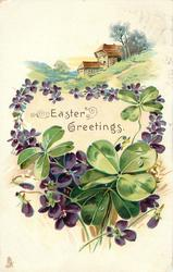 EASTER GREETINGS or A BRIGHT AND HAPPY CHRISTMAS  green  4 leaf clovers ,violets