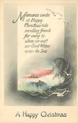 A HAPPY CHRISTMAS  MEMORIES AWAKE AT HAPPY CHRISTMAS TIDE RECALLING FRIENDS FAR AWAY TO WHIOM WE WAFT OUR GOOD WISHES ACROSS THE SEAS  seascape