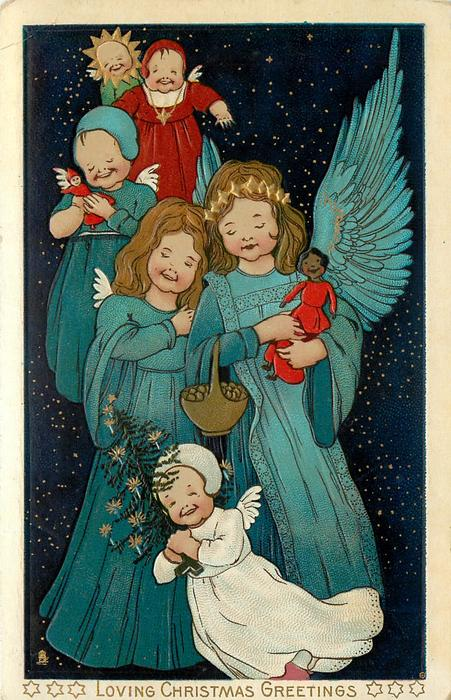 LOVING CHRISTMAS GREETINGS  two angels one with basket, other holds black doll preeceeded by small angel in white carrying tree & followed by three others