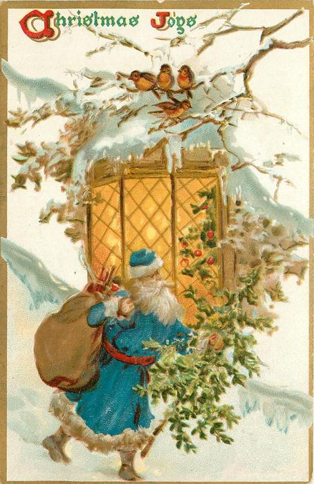 CHRISTMAS JOYS  blue coated santa strides right with tree, lighted window behind, four robins above
